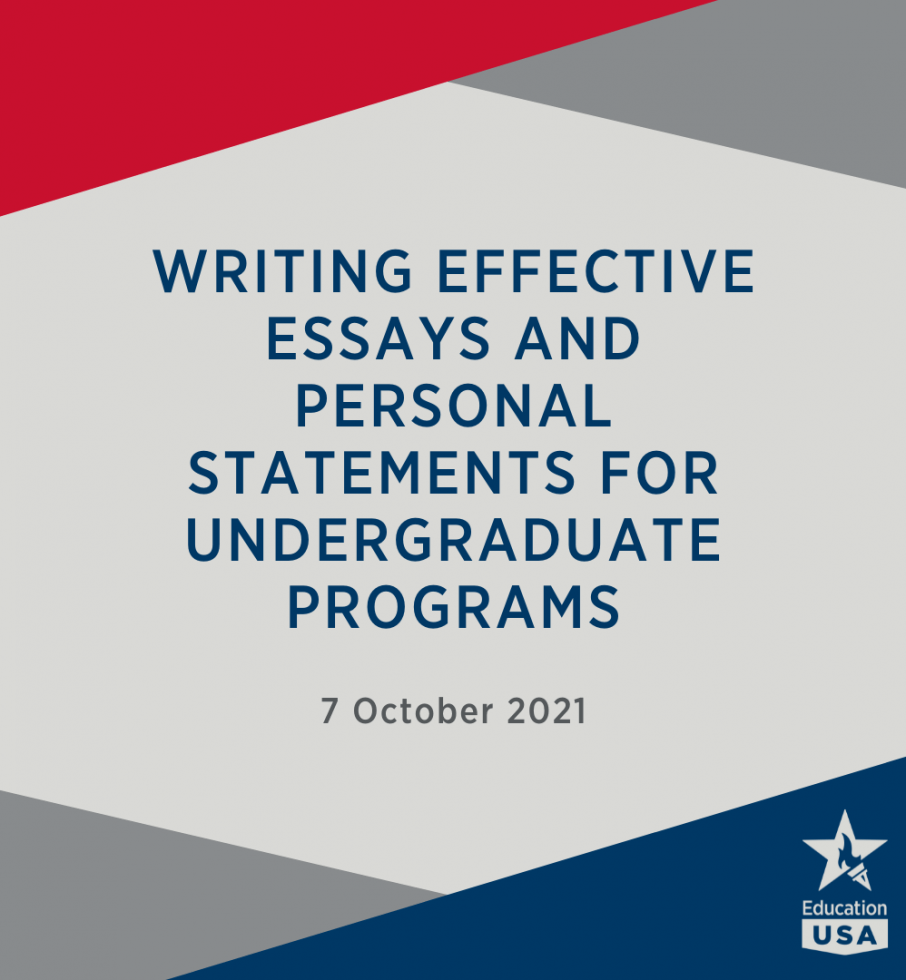 Writing Effective Essays and Personal Statements for Undergraduate programs